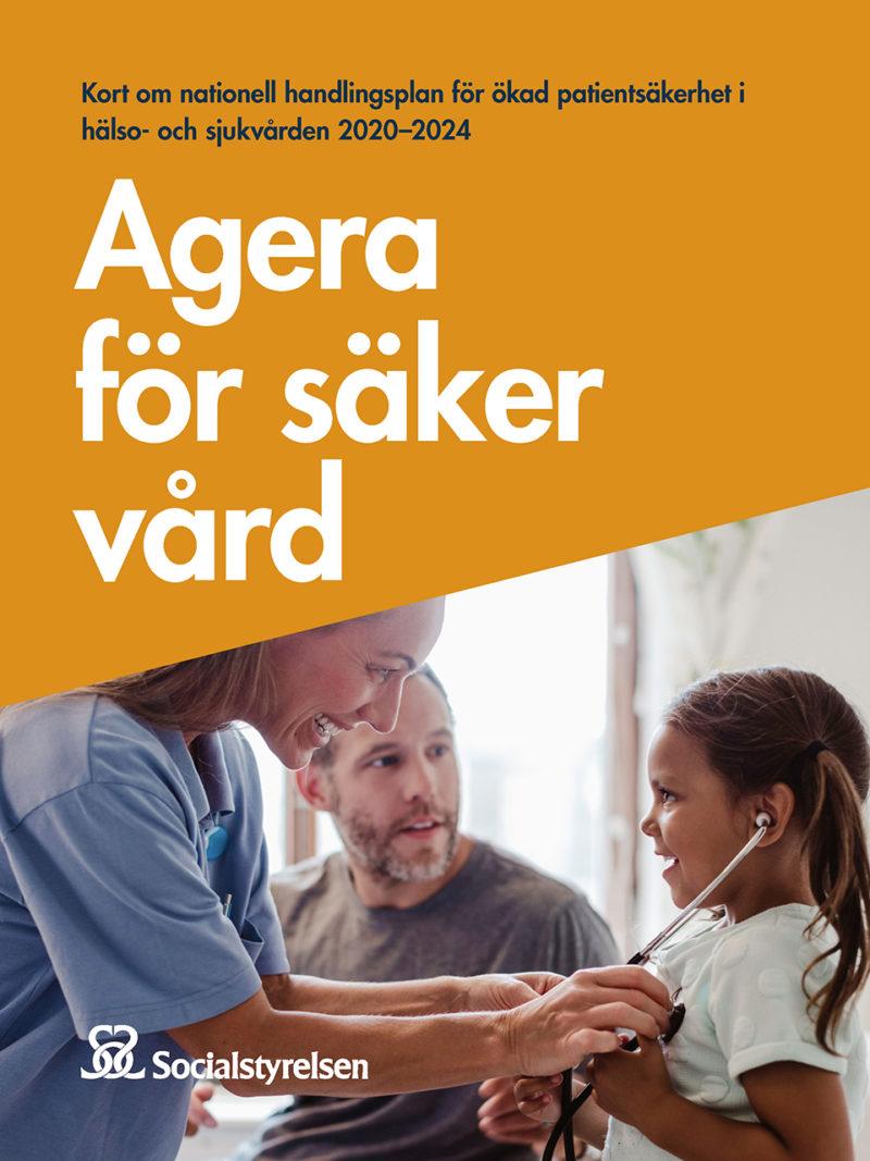 Framsida broschyr med rubriken Agera för säker vård